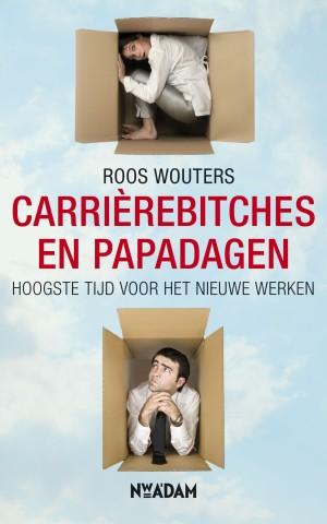 Carrierebitches en papadagen Roos Wouters