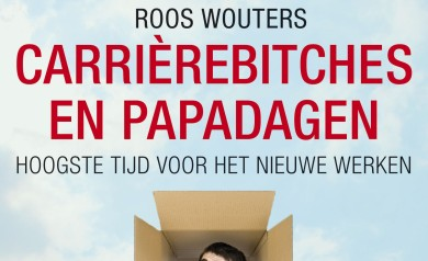 Carrierebitches en papadagen - Roos Wouters