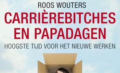 Carrierebitches en papadagen - Roos Wouters